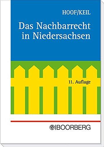 Das Nachbarrecht in Niedersachsen: Peter Keil