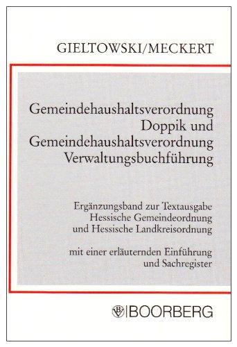 9783415036512: Hessische Gemeindeordnung und Hessische Landkreisordnung / Gemeindehaushaltsverordnung Doppik und Gemeindehaushaltsverordnung Verwaltungsbuchführung: ... Kommunalwahlgesetz. Mit Ergänzungsband
