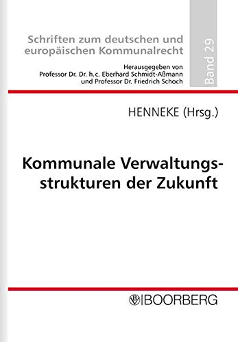 Kommunale Verwaltungsstrukturen der Zukunft: Hans-Günter Henneke