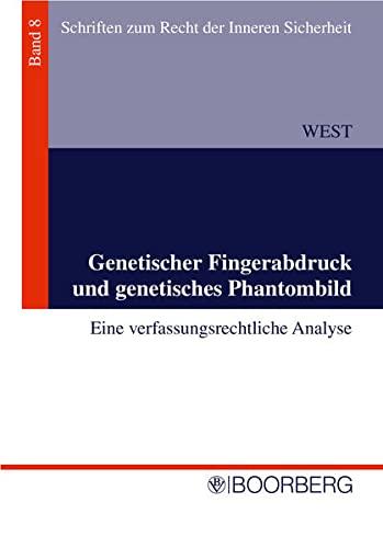 Genetischer Fingeradruck und genetischen Phantombild: Eine verfassungsrechtliche Analyse (Paperback...