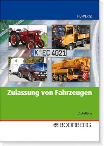 9783415038479: Zulassung von Fahrzeugen: Rechtliche Einordnung. Schwerpunkte. Fallbeispiele