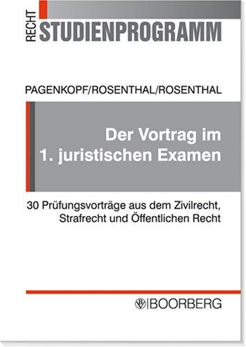 9783415038646: Der Vortrag im 1. juristischen Examen: 30 Pr�fungsvortr�ge aus dem Zivilrecht, Strafrecht und �ffentlichen Recht f�r die staatliche Pflichtfachpr�fung