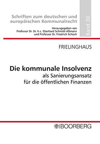 Die kommunale Insolvenz als Sanierungsansatz für die öffentlichen Finanzen: Stefan ...