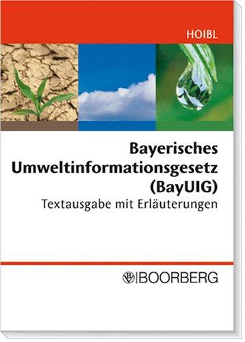 9783415038943: Bayerisches Umweltinformationsgesetz (BayUIG): Textausgabe mit Erläuterungen