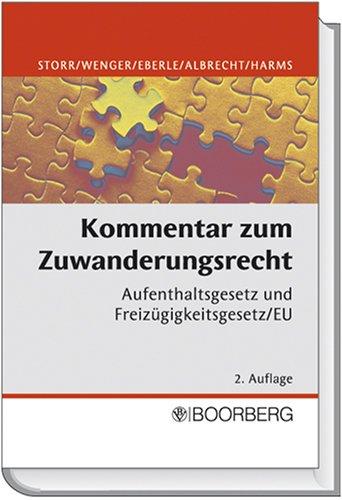 9783415039780: Kommentar zum Zuwanderungsrecht: Aufenthaltsgesetz und Freiz�gigkeitsgesetz/EU