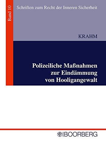 9783415039827: Polizeiliche Maßnahmen zur Eindämmung von Hooligangewalt: Eine Untersuchung unter besonderer Berücksichtigung verfassungsrechtlicher und rechtsvergleichender Aspekte