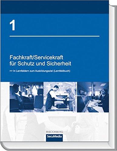 9783415040359: Fachkraft / Servicekraft für Schutz und Sicherheit/Bd. 1: >>In Lernfeldern zum Ausbildungsziel (Lernfeldbuch)