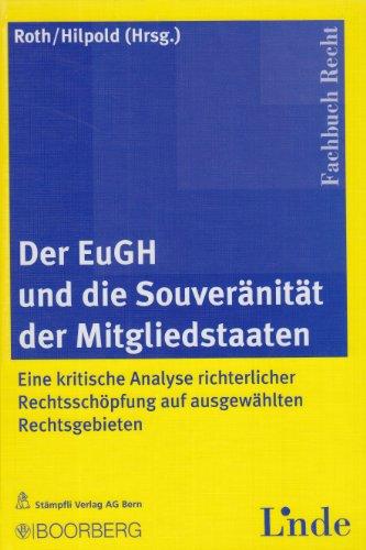 Der EuGH und die Souveränität der Mitgliedstaaten: Günter H. Roth