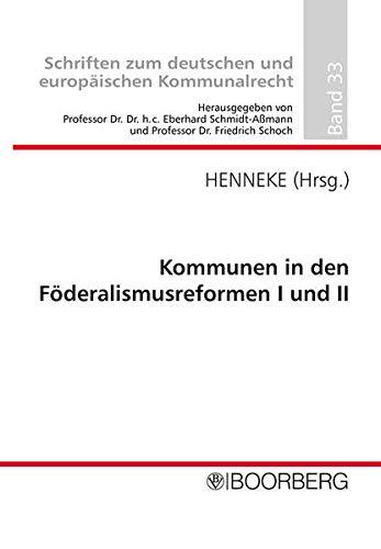 Kommunen in den Föderalismusreformen I und II: Hans-Günter Henneke