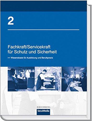 9783415041073: Fachkraft / Servicekraft für Schutz und Sicherheit 2: Wissensbasis für Ausbildung und Beruf (Fachkompetenzbuch)