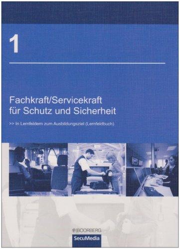 9783415043626: Fachkraft / Servicekraft für Schutz und Sicherheit/Bd. 1: In Lernfeldern zum Ausbildungsziel (Lernfeldbuch)