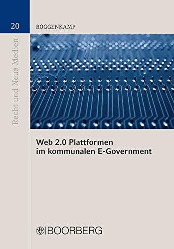 Web 2.0 Plattformen im kommunalen E-Government: Jan Dirk Roggenkamp