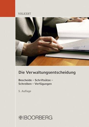 9783415044890: Die Verwaltungsentscheidung: Bescheide - Schriftsätze - Schreiben - Verfügungen