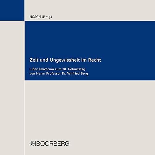 Zeit und Ungewissheit im Recht: Ulrich H�sch
