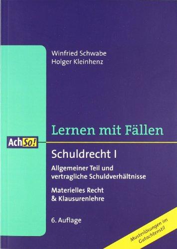 9783415047303: Schuldrecht I. Allgemeiner Teil und vertragliche Schuldverhältnisse: Materielles Recht & Klausurenlehre. Lernen mit Fällen