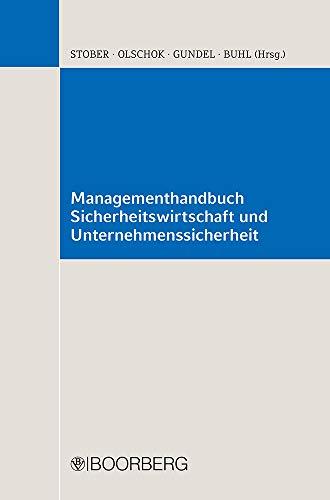 Managementhandbuch Sicherheitswirtschaft und Unternehmenssicherheit: Rolf Stober