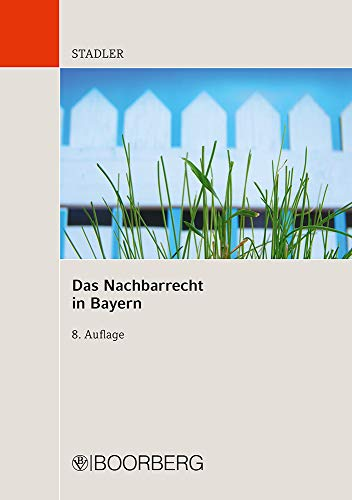 9783415049246: Das Nachbarrecht in Bayern