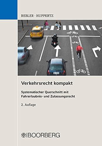 9783415049413: Verkehrsrecht kompakt: Systematischer Querschnitt mit Fahrerlaubnis- und Zulassungsrecht