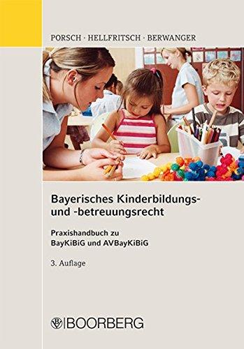9783415049765: Bayerisches Kinderbildungs- und -betreuungsgesetz: Praxishandbuch zu BayKiBiG und AVBayKiBiG