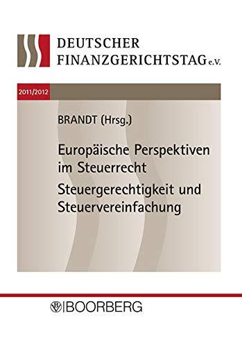 Europäische Perspektiven im Steuerrecht Steuergerechtigkeit und Steuervereinfachung: Jürgen ...