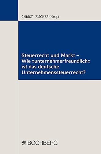 """Steuerrecht und Markt - Wie """"unternehmerfreundlich"""" ist das deutsche ..."""