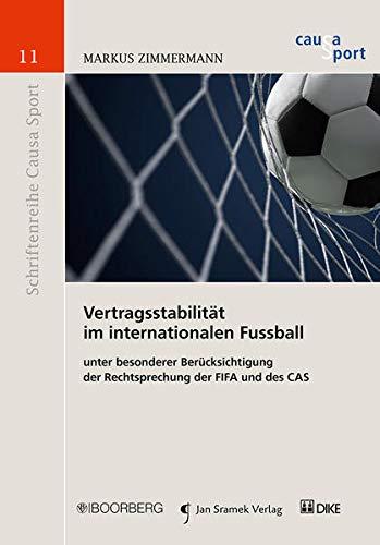 9783415054417: Vertragsstabilität im internationalen Fussball  unter besonderer Berücksichtigung der Rechtsprechung der FIFA und des CAS