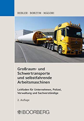 9783415054660: Großraum- und Schwertransporte und selbstfahrende Arbeitsmaschinen: Leitfaden für Unternehmen, Polizei , Verwaltung und Sachverständige