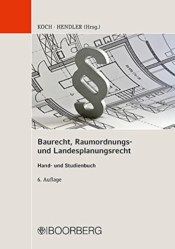 Baurecht, Raumordnungs- und Landesplanungsrecht: Hans-Joachim Koch