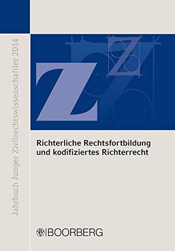 9783415055490: Richterliche Rechtsfortbildung und kodifiziertes Richterrecht: Jahrbuch Junger Zivilrechtswissenschaftler 2014