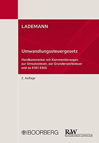 Umwandlungssteuergesetz: Handkommentar mit Kommentierungen zur Umsatzsteuer, zur Grunderwerbsteuer ...