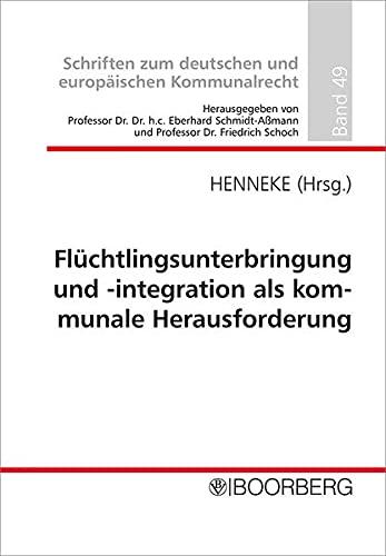 9783415058132: Flüchtlingsunterbringung und -integration als kommunale Herausforderung