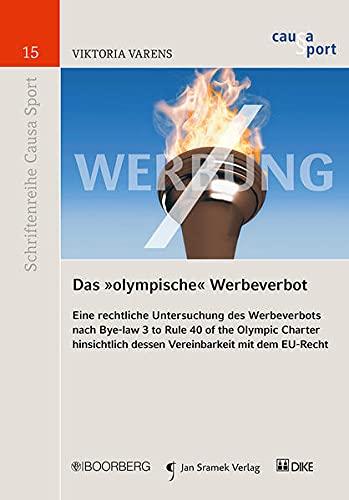 """Das """"olympische"""" Werbeverbot: Eine rechtliche Untersuchung des Werbeverbots nach Bye-law 3 ..."""