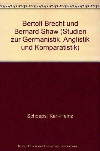 BERTOLT BRECHT UND BERNARD SHAW: Scoepfs, Karl-Heinz