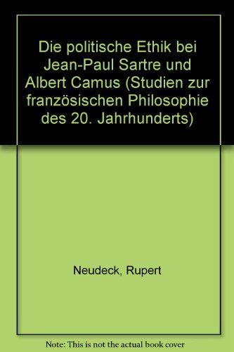 9783416010085: Die politische Ethik bei Jean-Paul Sartre und Albert Camus (Studien zur französischen Philosophie des 20. Jahrhunderts)