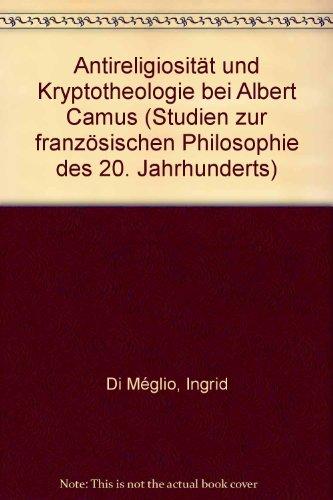 9783416010382: Antireligiosität und Kryptotheologie bei Albert Camus (Studien zur französischen Philosophie des 20. Jahrhunderts)