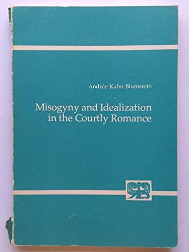 Misogyny and idealization in the courtly romance (Studien zur Germanistik, Anglistik und ...