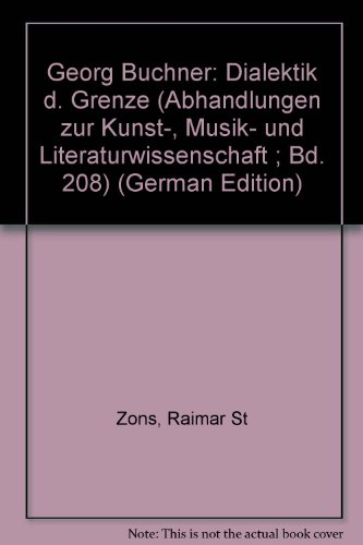 9783416012416: Georg Buchner: Dialektik d. Grenze (Abhandlungen zur Kunst-, Musik- und Literaturwissenschaft ; Bd. 208) (German Edition)