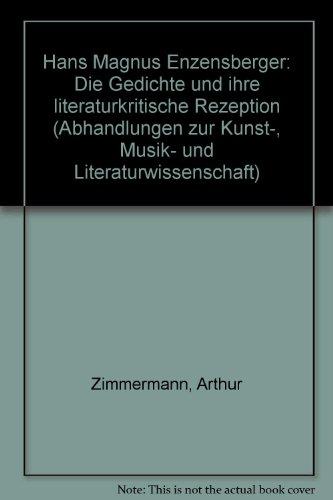 Hans Magnus Enzensberger: D. Gedichte u. ihre literaturkrit. Rezeption (Abhandlungen zur Kunst-, ...