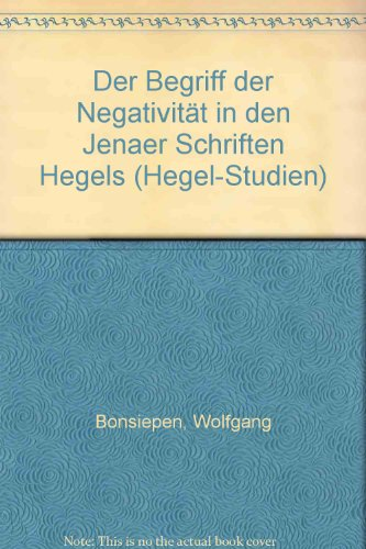 9783416013123: Der Begriff der Negativitat in den Jenaer Schriften Hegels (Hegel-Studien : Beiheft) (German Edition)