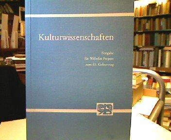 9783416015493: Kulturwissenschaften: Festgabe für Wilhelm Perpeet zum 65. Geburtstag
