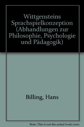Wittgensteins Sprachspielkonzeption. Dissertation. Abhandlungen zur Philosophie, Psychologie und P&...