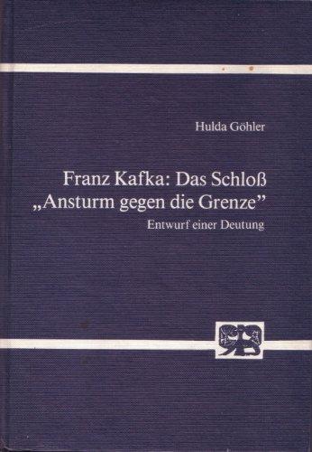 Franz Kafka: Das Schloß. Ansturm gegen die: Göhler, Hulda