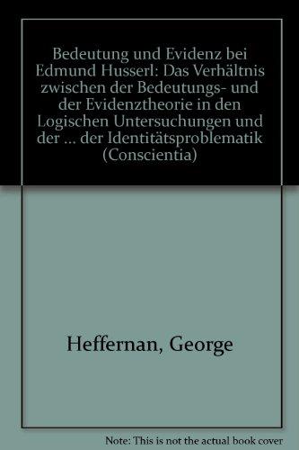 9783416017190: Bedeutung und Evidenz bei Edmund Husserl: Das Verhältnis zwischen der Bedeutungs- und der Evidenztheorie in den
