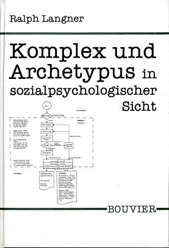 9783416017800: Komplex und Archetypus in socialpsychologischer Sicht: Eine operationelle Reformulierung zweier Konzepte der Psychologie C.G. Jungs (Abhandlungen zur Philosophie, Psychologie und Pädagogik)