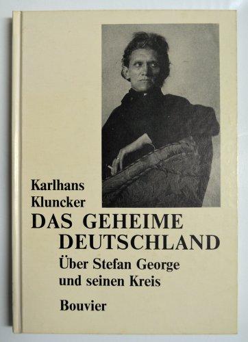 9783416018586: Das geheime Deutschland: �ber Stefan George und seinen Kreis (Abhandlungen zur Kunst-, Musik- und Literaturwissenschaft)