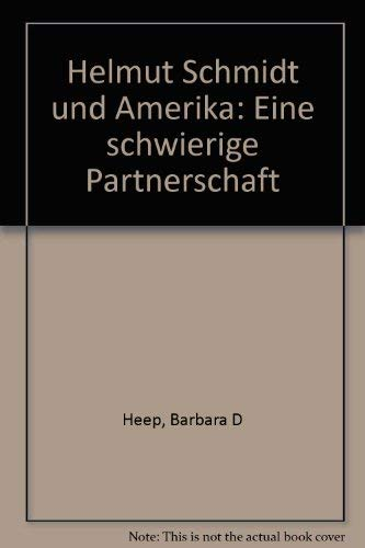 9783416022217: Helmut Schmidt und Amerika: Eine schwierige Partnerschaft