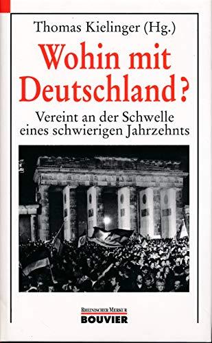 9783416023092: Wohin mit Deutschland?: Vereint an der Schwelle eines schwierigen Jahrzehnts