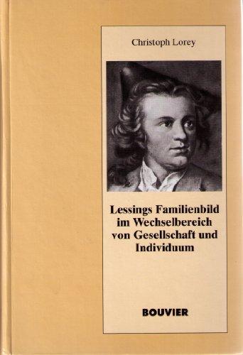 9783416023276: Lessings Familienbild im Wechselbereich von Gesellschaft und Individuum (Abhandlungen zur Kunst-, Musik- und Literaturwissenschaft)