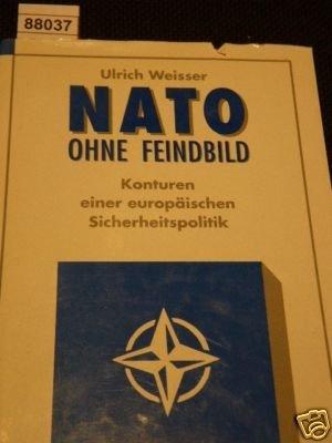 9783416023832: Nato ohne Feindbild. Konturen einer europäische Sicherheitspolitik