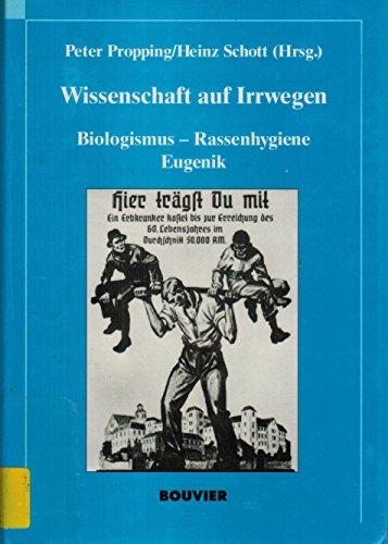 9783416023962: Wissenschaft auf Irrwegen: Biologismus, Rassenhygiene, Eugenik (Studium universale) (German Edition)